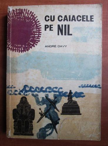 Anticariat: Andre Davy - Cu caiacele pe Nil