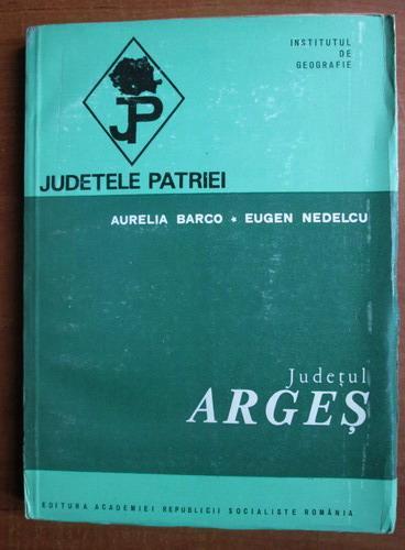 Anticariat: Aurelia Barco - Arges (colectia Judetele Patriei)