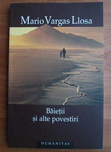 Anticariat: Mario Vargas Llosa - Baietii si alte povestiri
