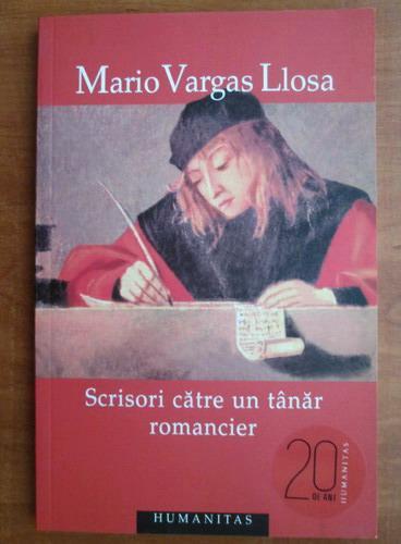 Anticariat: Mario Vargas Llosa - Scrisori catre un tanar romancier