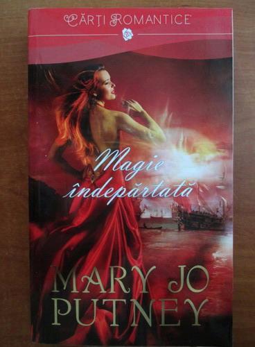 Anticariat: Mary Jo Putney - Magie indepartata