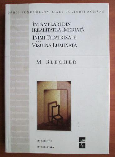 Anticariat: Max Blecher - Intamplari din irealitatea imediata. Inimi cicatrizate. Vizuina luminata