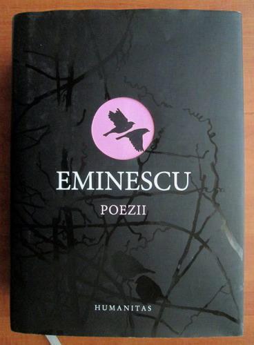 Anticariat: Mihai Eminescu - Poezii (ed. Humanitas)