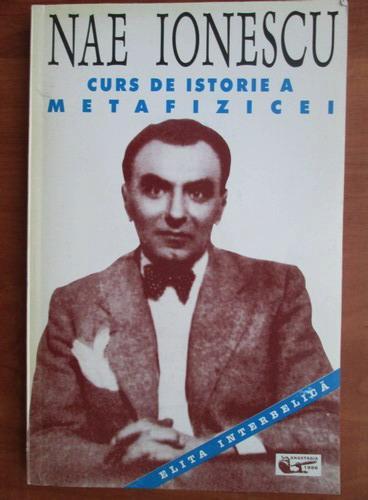 Anticariat: Nae Ionescu - Curs de istorie a metafizicei