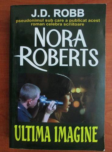 Anticariat: Nora Roberts - Ultima imagine