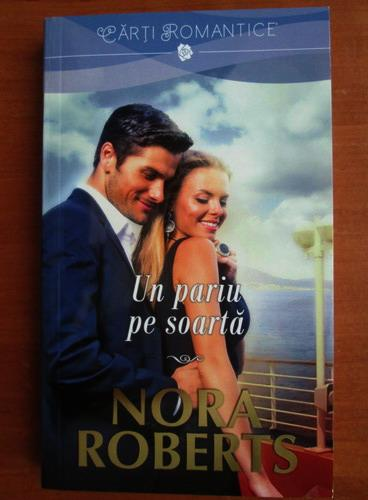 Anticariat: Nora Roberts - Un pariu pe soarta