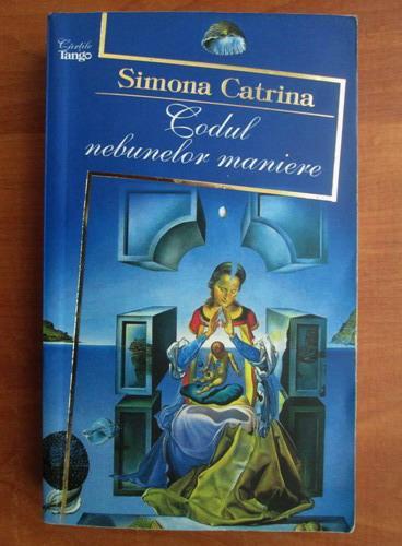 Anticariat: Simona Catrina - Codul nebunelor maniere