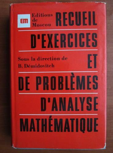 Anticariat: B. Demidovitch - Recueil d`exercices et de problemes d`analyse mathematique