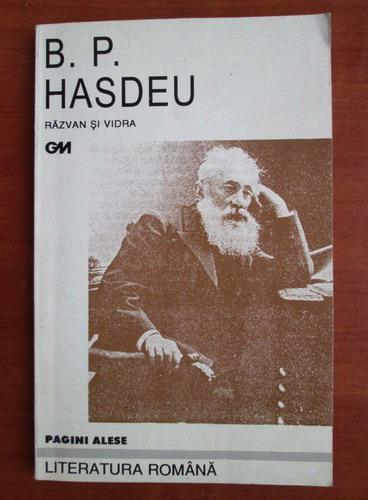 Anticariat: B. P. Hasdeu - Razvan si Vidra