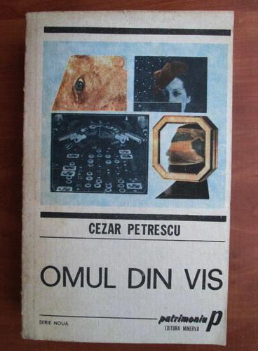 Anticariat: Cezar Petrescu - Omul din vis