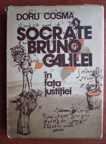Anticariat: Doru Cosma - Socrate, Bruno, Galilei in fata justitiei