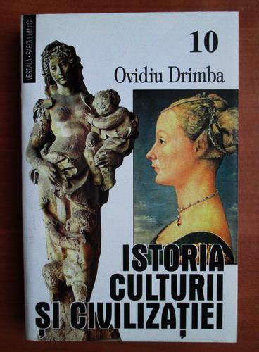 Anticariat: Ovidiu Drimba - Istoria culturii si civilizatiei (volumul 10)