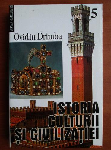 Anticariat: Ovidiu Drimba - Istoria culturii si civilizatiei (volumul 5)