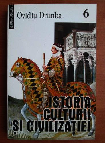 Anticariat: Ovidiu Drimba - Istoria culturii si civilizatiei (volumul 6)