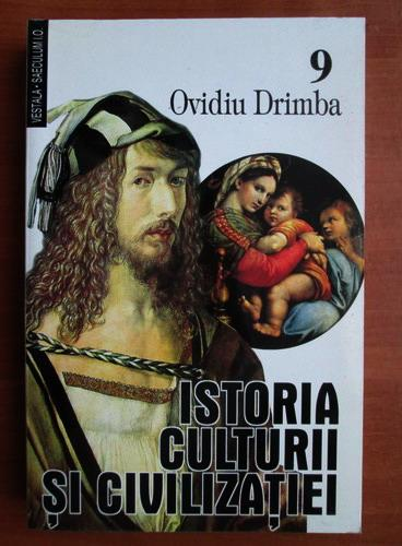 Anticariat: Ovidiu Drimba - Istoria culturii si civilizatiei (volumul 9)