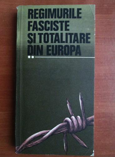 Anticariat: Regimurile fasciste si totalitare din europa (volumul 2)