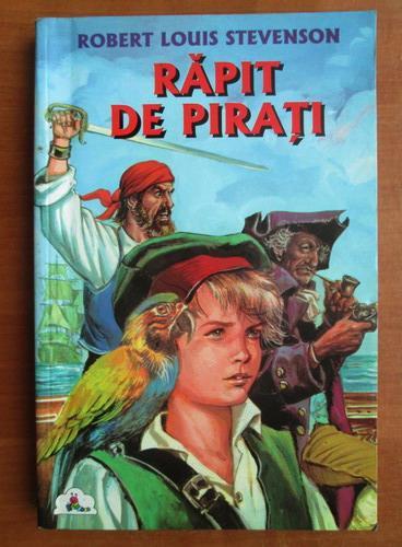Anticariat: Robert Louis Stevenson - Rapit de pirati