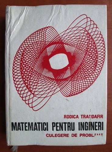 Anticariat: Rodica Trandafir - Matematici pentru ingineri. Culegere de probleme