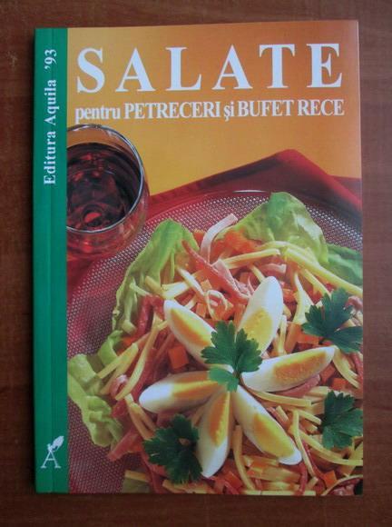 Anticariat: Salate pentru petreceri si bufet rece