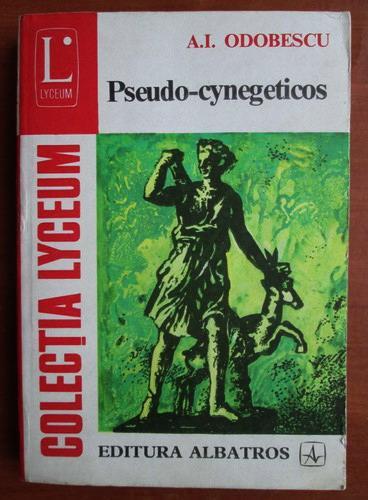Anticariat: Al. Odobescu - Pseudo cynegeticos