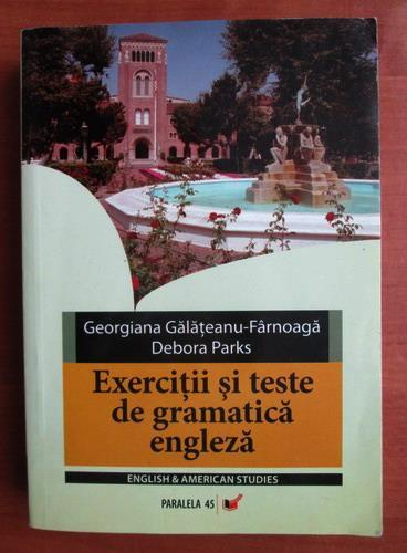 Anticariat: Georgiana Galateanu Farnoaga - Exercitii si teste de gramatica engleza
