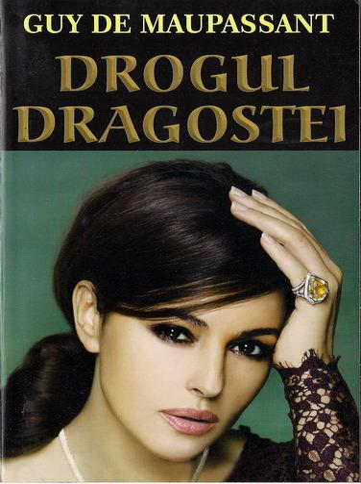 Anticariat: Guy de Maupassant - Drogul dragostei