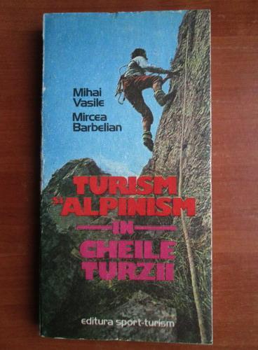 Anticariat: Mihai Vasile - Turism alpinism in Cheile Turzii