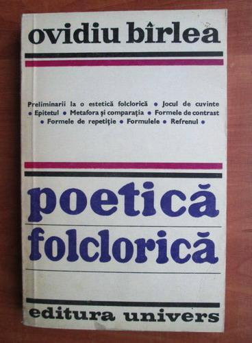 Anticariat: Ovidiu Birlea - Poetica folclorica