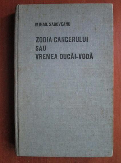 Anticariat: Mihail Sadoveanu - Zodia cancerului sau vremea Ducai Voda (coperti cartonate)