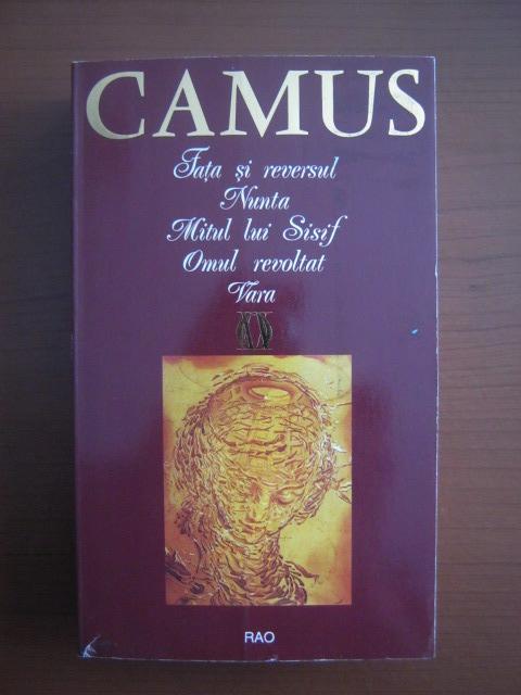 Anticariat: Albert Camus - Fata si reversul. Nunta. Mitul lui Sisif. Omul revoltat. Vara