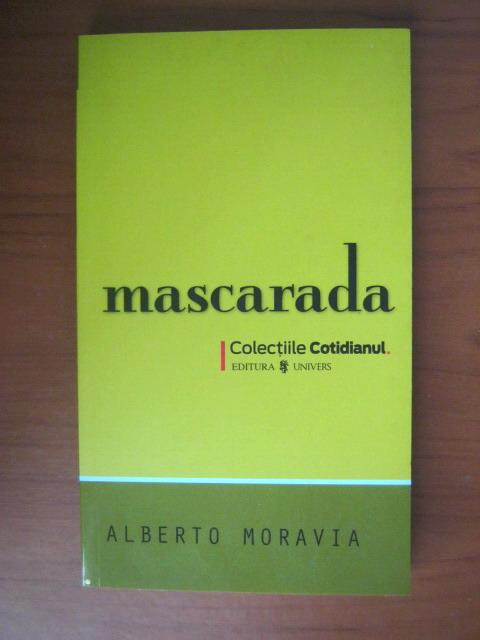 Anticariat: Alberto Moravia - Mascarada (Cotidianul)