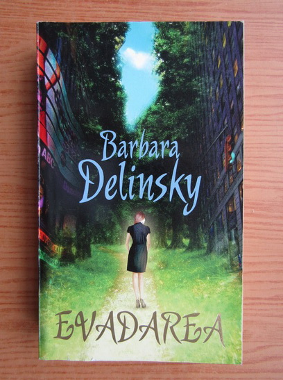 Anticariat: Barbara Delinsky - Evadarea