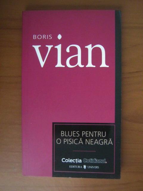 Anticariat: Boris Vian - Blues pentru o pisica neagra