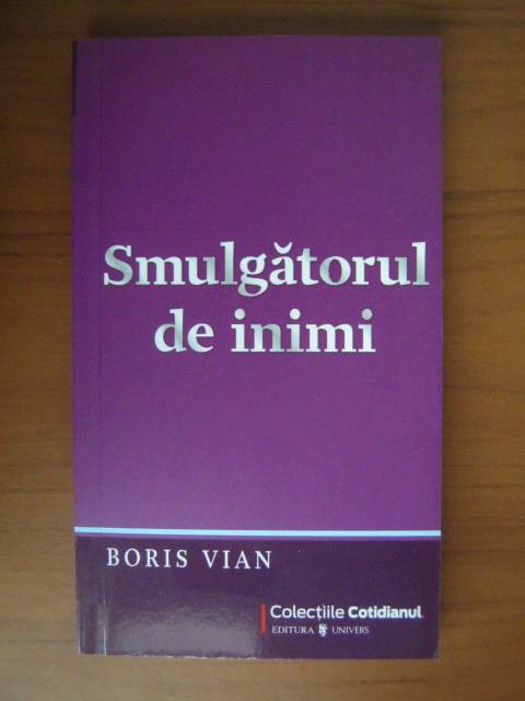Anticariat: Boris Vian - Smulgatorul de inimi (Cotidianul)