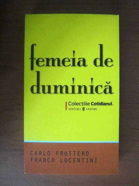 Anticariat: Carlo Fruttero, Franco Lucentini - Femeia de duminica (Cotidianul)