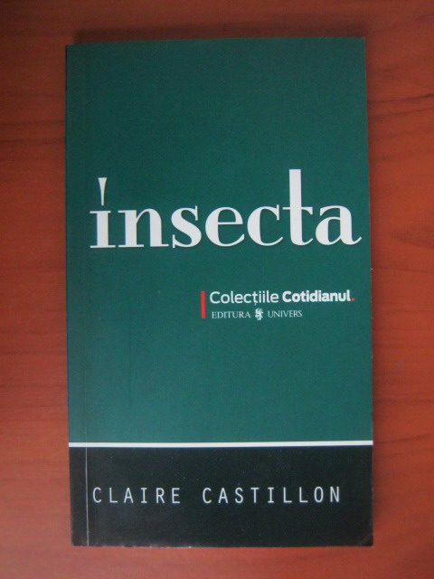 Anticariat: Claire Castillon - Insecta (Cotidianul)