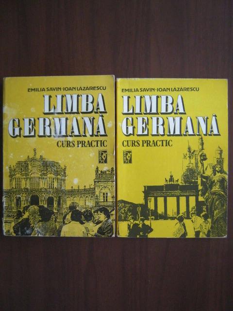 Anticariat: Emilia Savin, Ioan Lazarescu - Limba Germana Curs Practic (2 volume)