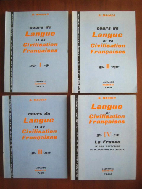 Anticariat: G. Mauger - Cours de Langue et de Civilisation Francaises (4 volume)