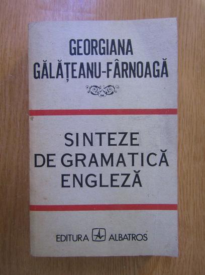 Anticariat: Georgiana Galateanu Farnoaga - Sinteze de gramatica engleza