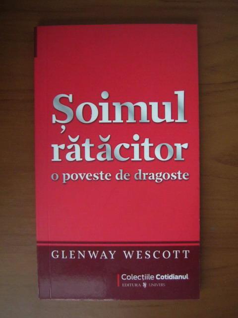 Anticariat: Glenway Wescott - Soimul ratacitor, o poveste de dragoste (Cotidianul)