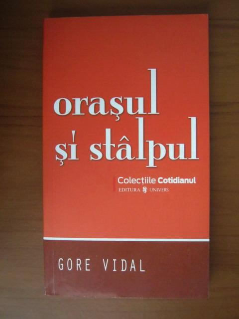 Anticariat: Gore Vidal - Orasul si stalpul (Cotidianul)