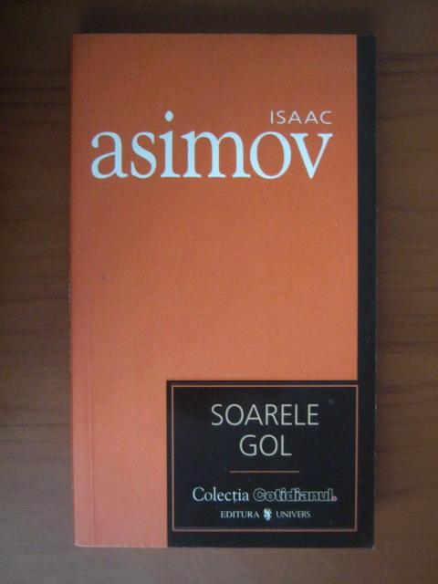 Anticariat: Isaac Asimov - Soarele gol (Cotidianul)