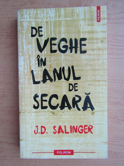 Anticariat: J. D. Salinger - De veghe in lanul de secara