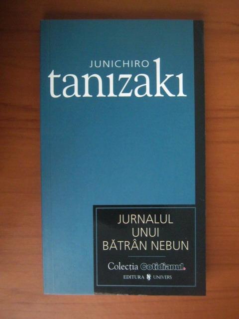 Anticariat: Junichiro Tanizaki - Jurnalul unui batran nebun (Cotidianul)