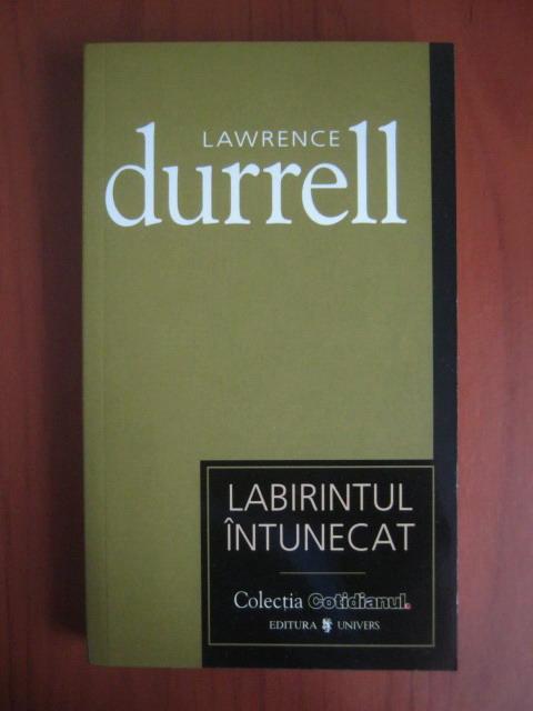 Anticariat: Lawrence Durrell - Labirintul intunecat (Cotidianul)