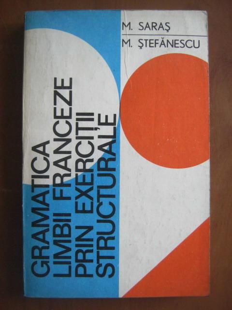 Anticariat: M. Saras - Gramatica limbii franceze prin exercitii structurale