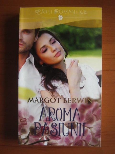 Anticariat: Margot Berwin - Aroma pasiunii