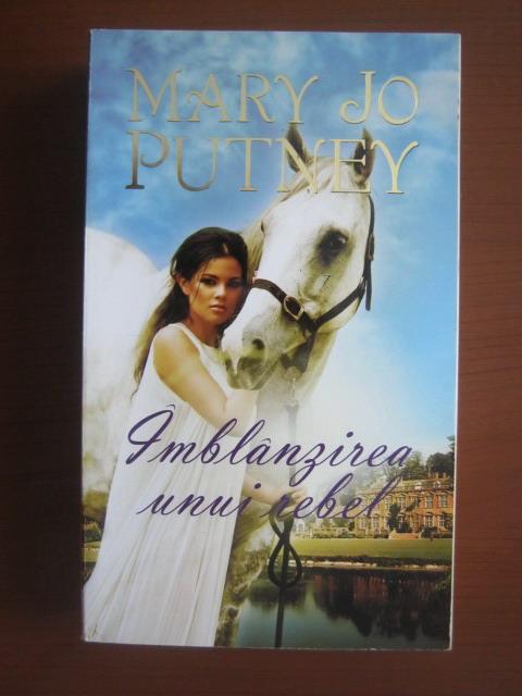 Anticariat: Mary Jo Putney - Imblanzirea unui rebel