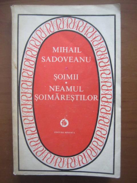 Anticariat: Mihail Sadoveanu - Soimii. Neamul soimarestilor