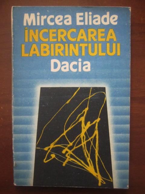 Anticariat: Mircea Eliade - Incercarea labirintului